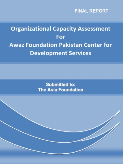 Organizational Capacity Assessment  For  Awaz Foundation Pakistan Center for Development Services